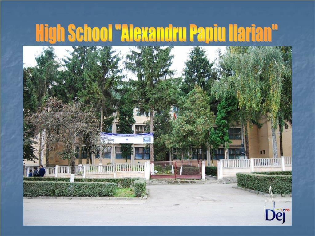 "High School ""Alexandru Papiu Ilarian"""