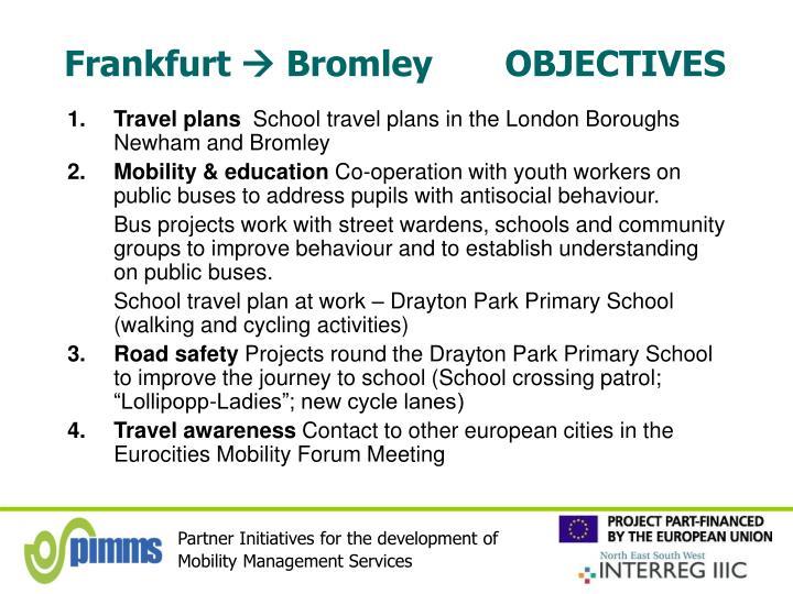 Frankfurt bromley objectives