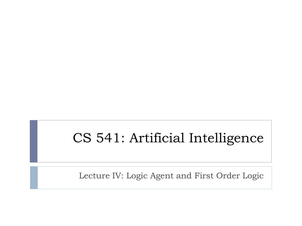 cs 541 artificial intelligence l.