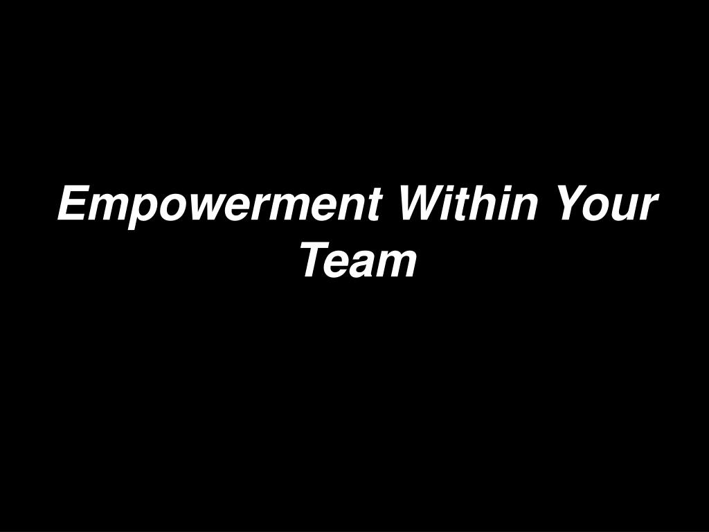 Empowerment Within Your Team