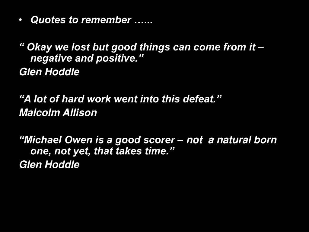Quotes to remember …...