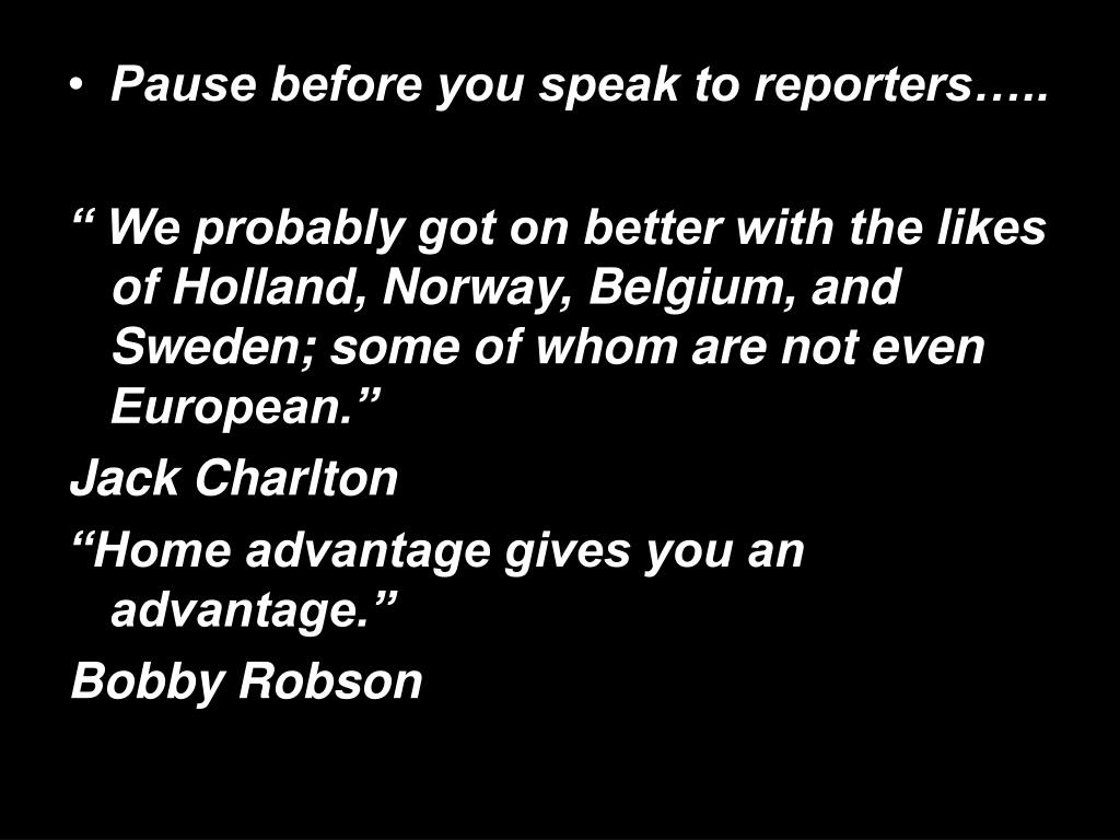 Pause before you speak to reporters…..