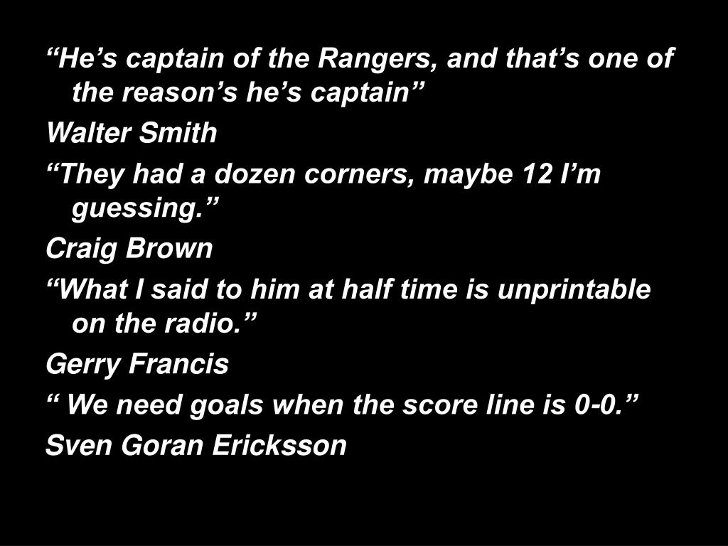 """""""He's captain of the Rangers, and that's one of the reason's he's captain"""""""