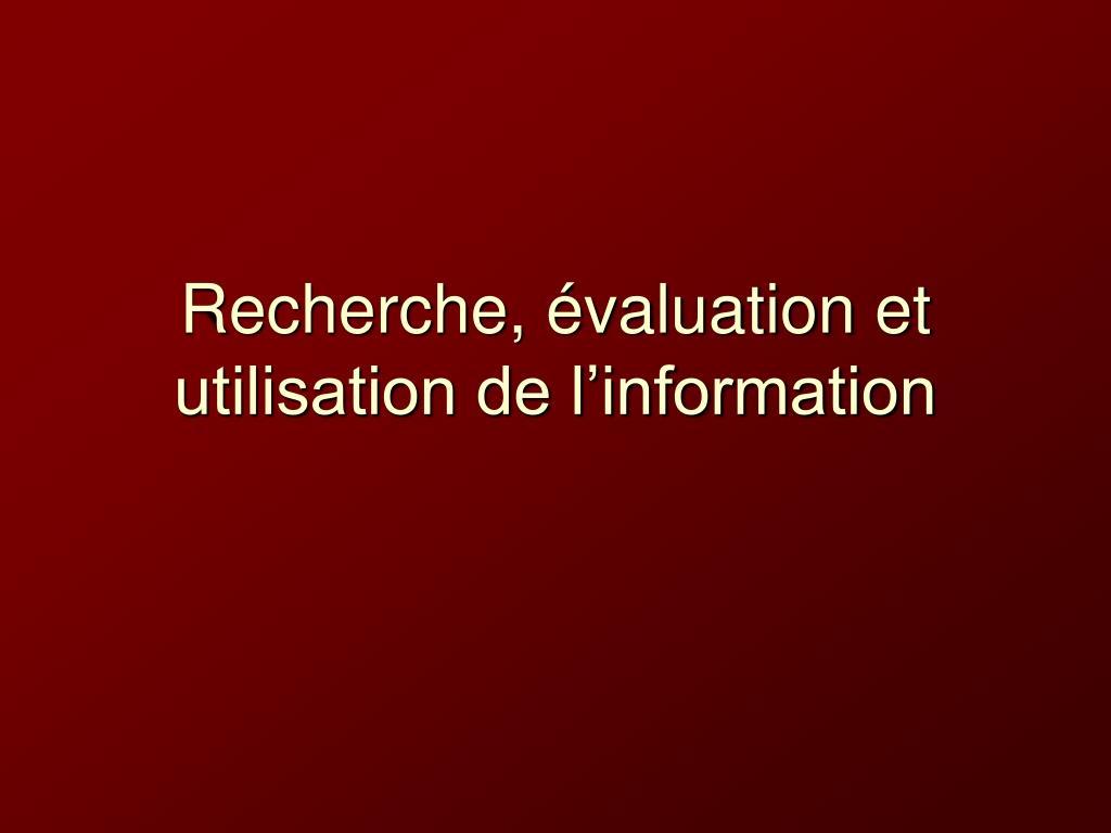 recherche valuation et utilisation de l information l.