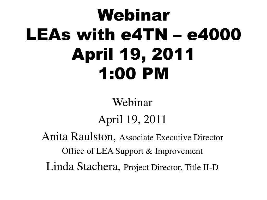 webinar leas with e4tn e4000 april 19 2011 1 00 pm l.