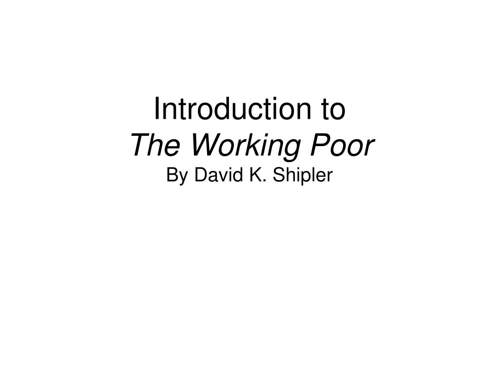 introduction to the working poor by david k shipler l.