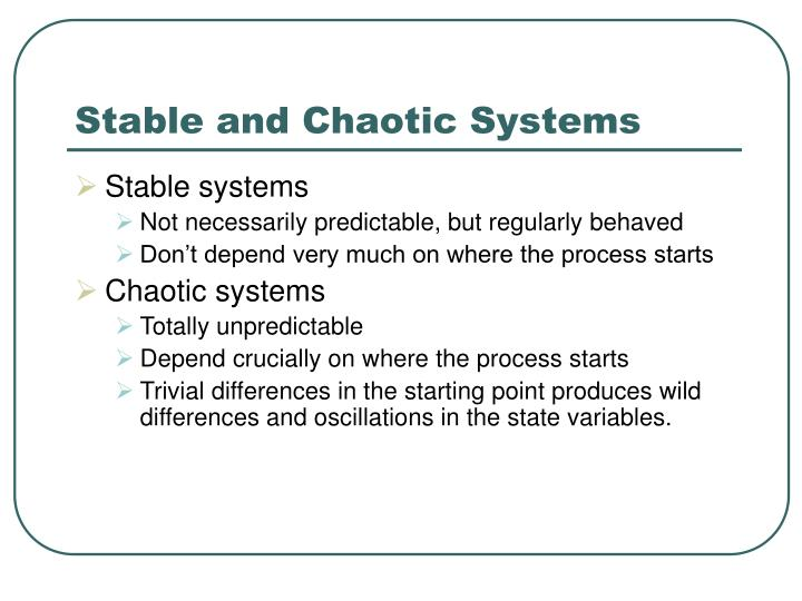 Stable and Chaotic Systems