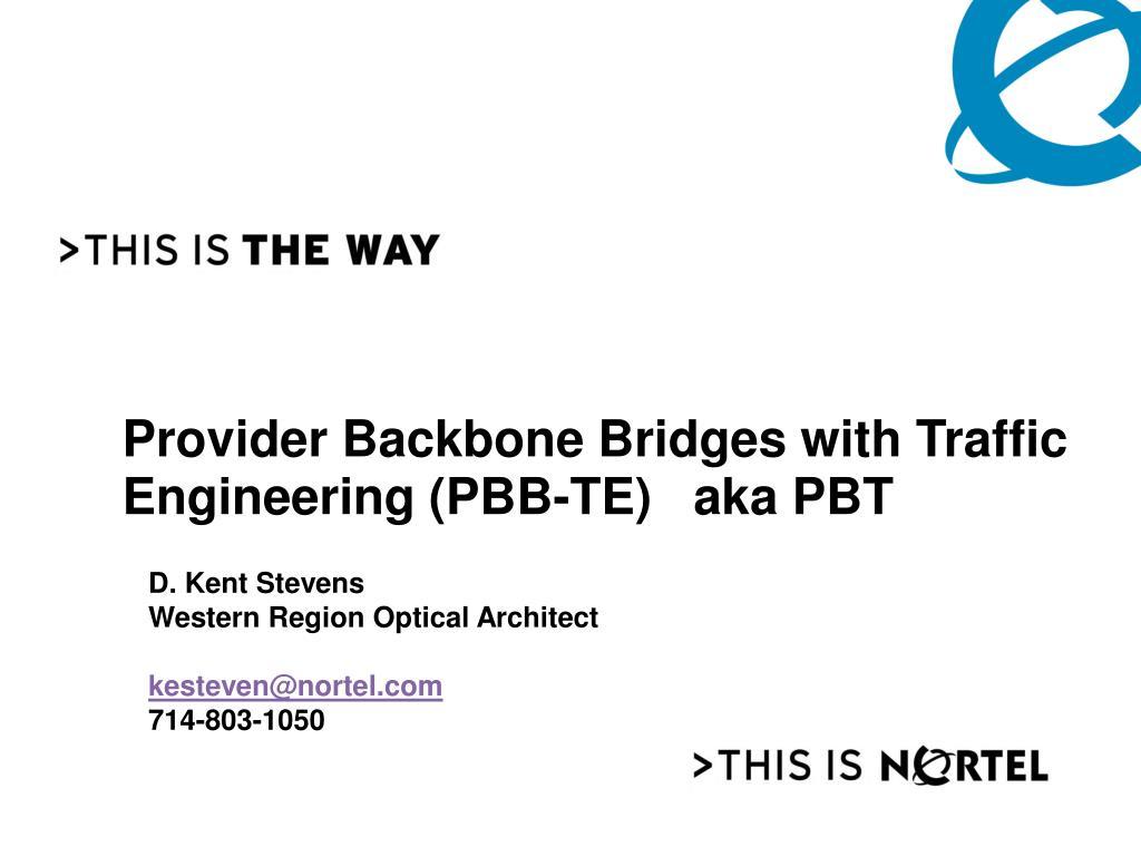 provider backbone bridges with traffic engineering pbb te aka pbt l.