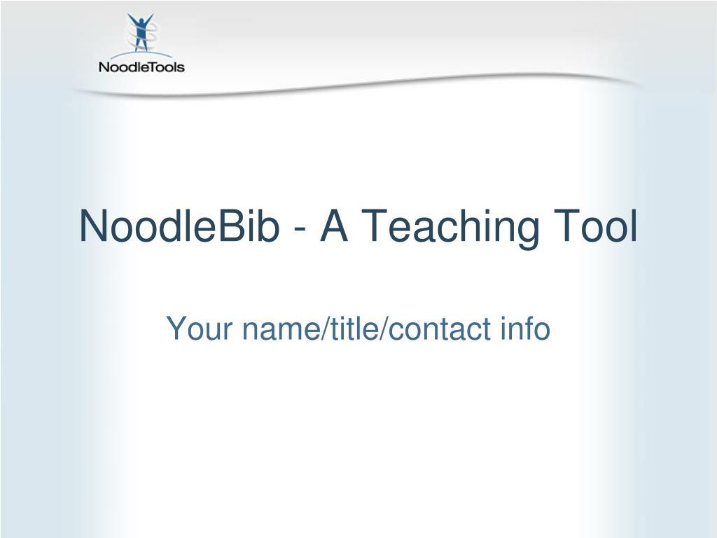 noodlebib a teaching tool l.