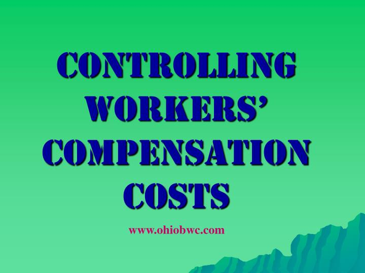controlling workers compensation costs n.