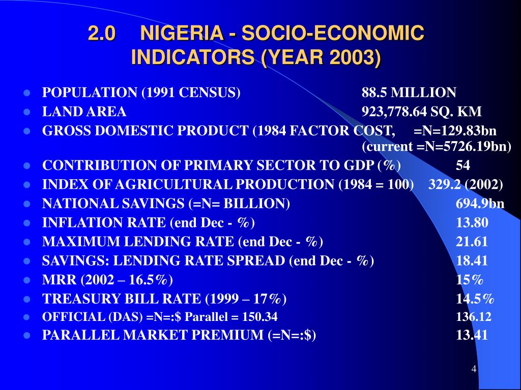 2.0	NIGERIA - SOCIO-ECONOMIC INDICATORS (YEAR 2003)