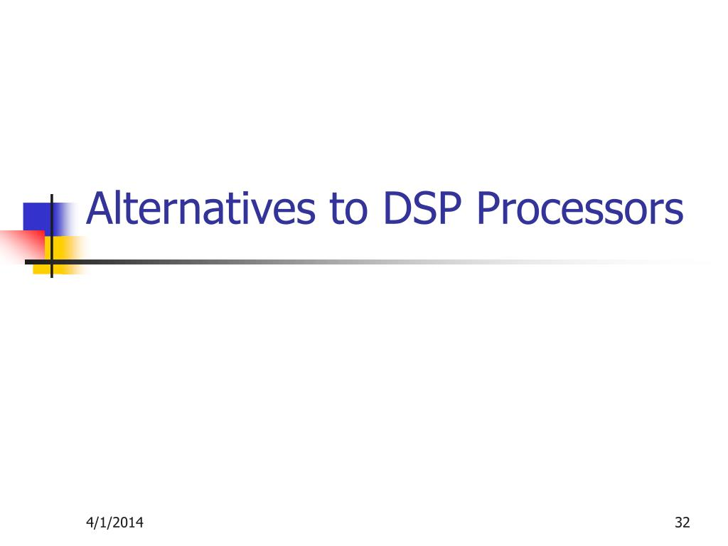 Alternatives to DSP Processors