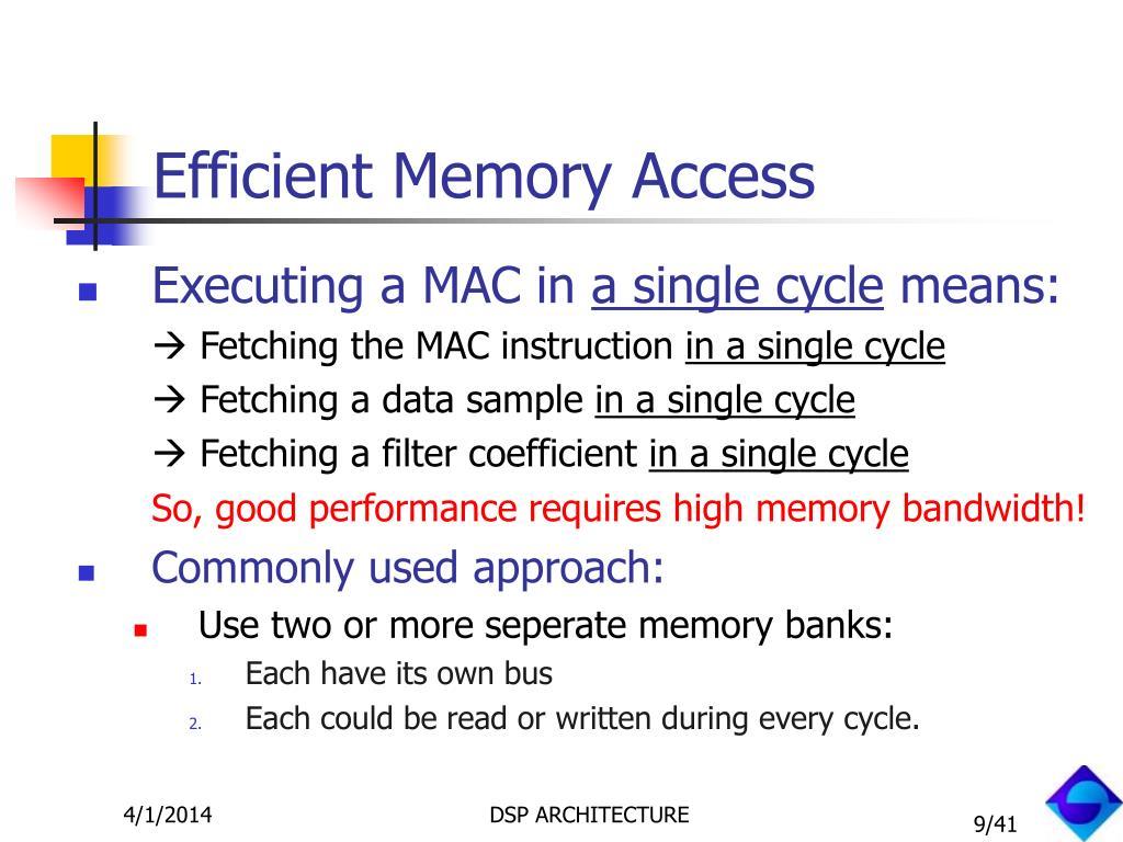 Efficient Memory Access