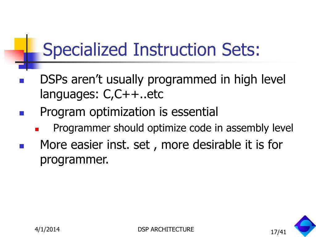 Specialized Instruction Sets: