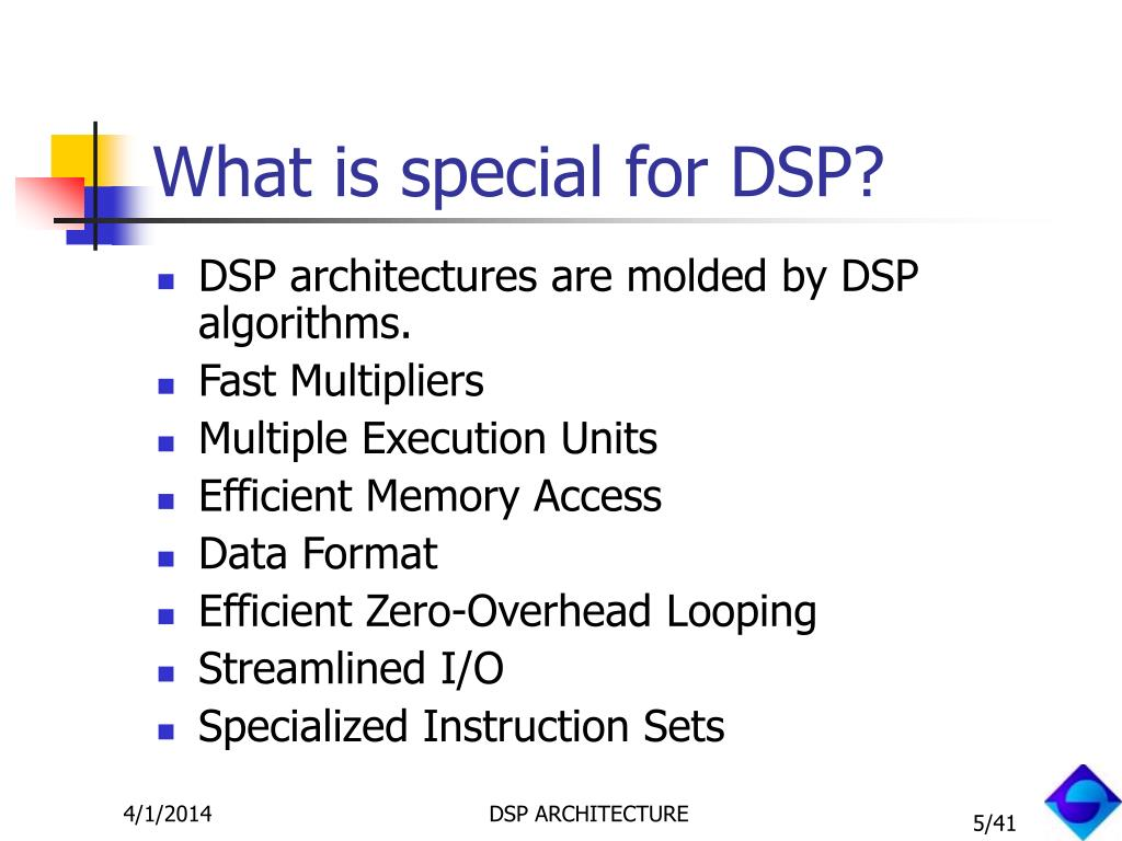 What is special for DSP?