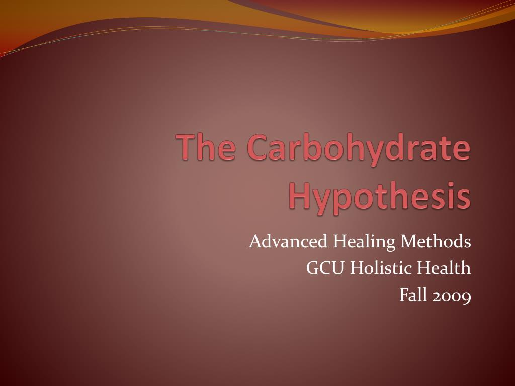 the carbohydrate hypothesis l.
