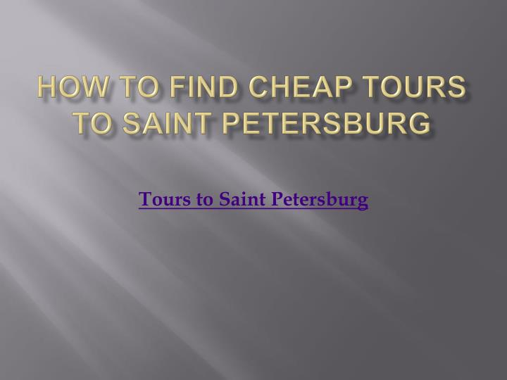 how to find cheap tours to saint petersburg n.