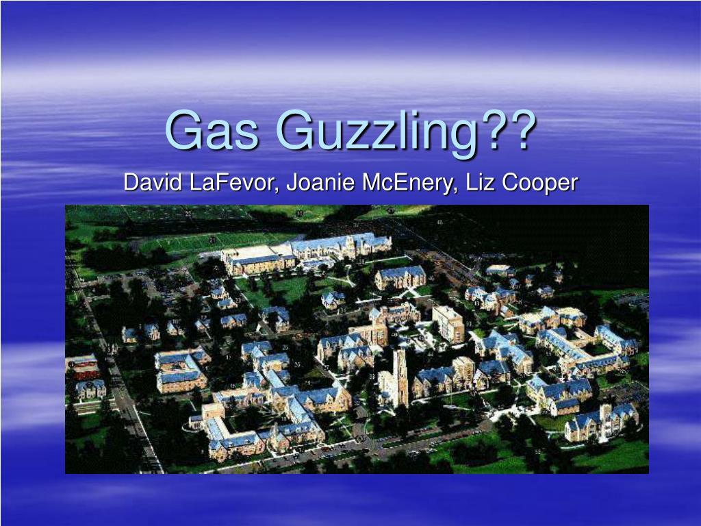 gas guzzling l.