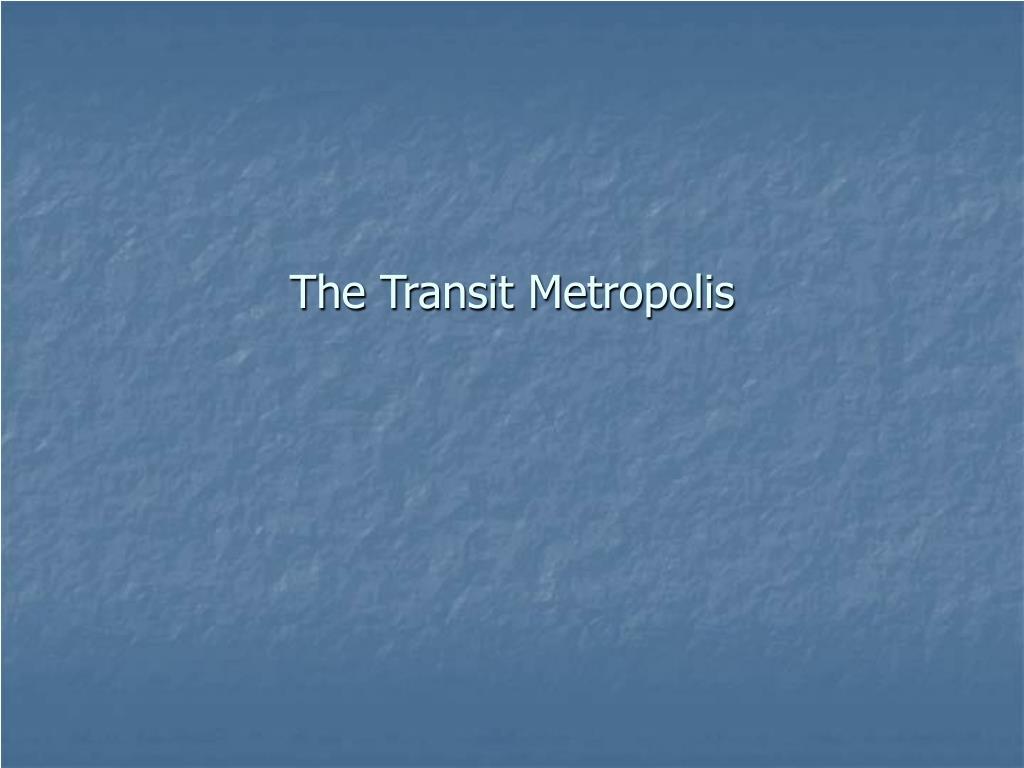 the transit metropolis l.