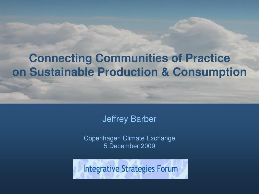 connecting communities of practice on sustainable production consumption l.