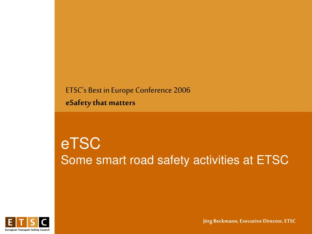 etsc s best in europe conference 2006 esafety that matters l.