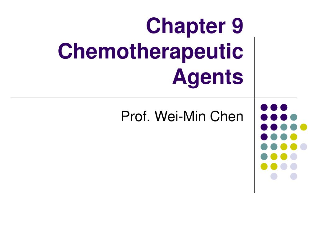 chapter 9 chemotherapeutic agents l.