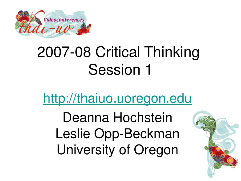 2007 08 critical thinking session 1 l.