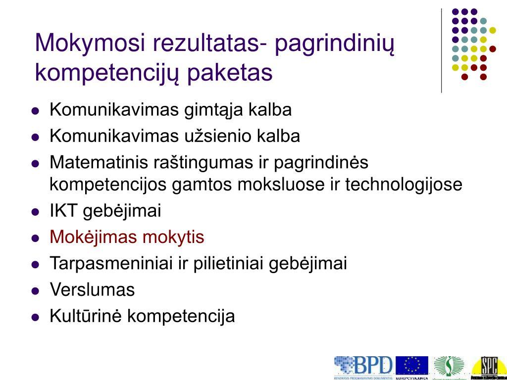 Mokymosi rezultatas- pagrindinių kompetencijų paketas
