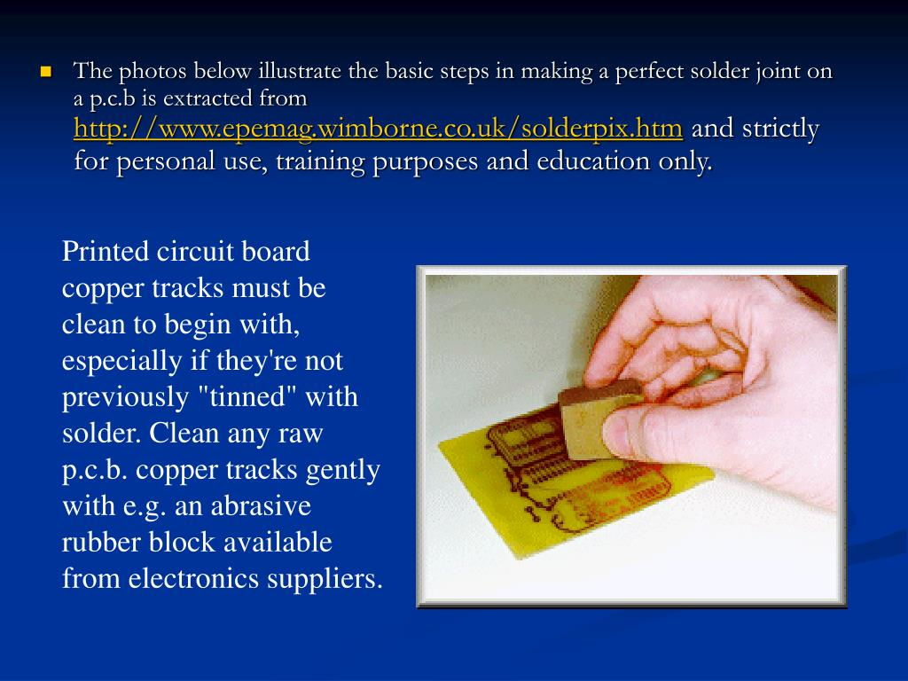 The photos below illustrate the basic steps in making a perfect solder joint on a p.c.b is extracted from