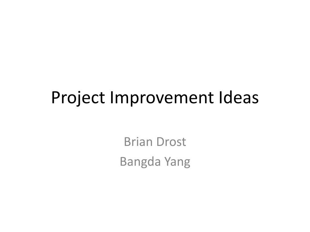 project improvement ideas l.