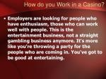 how do you work in a casino