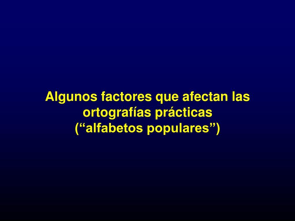 algunos factores que afectan las ortograf as pr cticas alfabetos populares l.