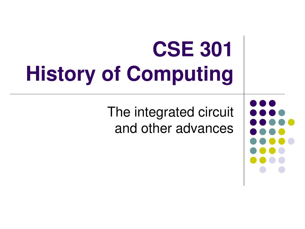 cse 301 history of computing l.