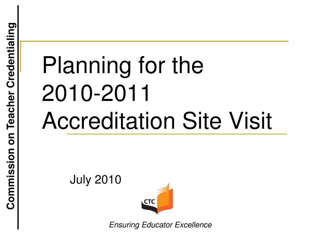 planning for the 2010 2011 accreditation site visit l.