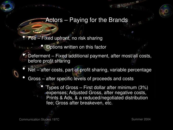 Actors – Paying for the Brands