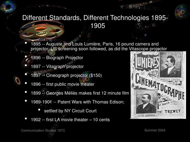 Different Standards, Different Technologies 1895-1905