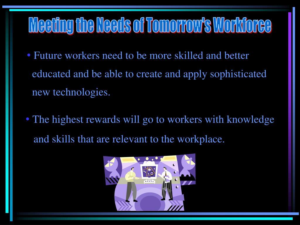 Meeting the Needs of Tomorrow's Workforce