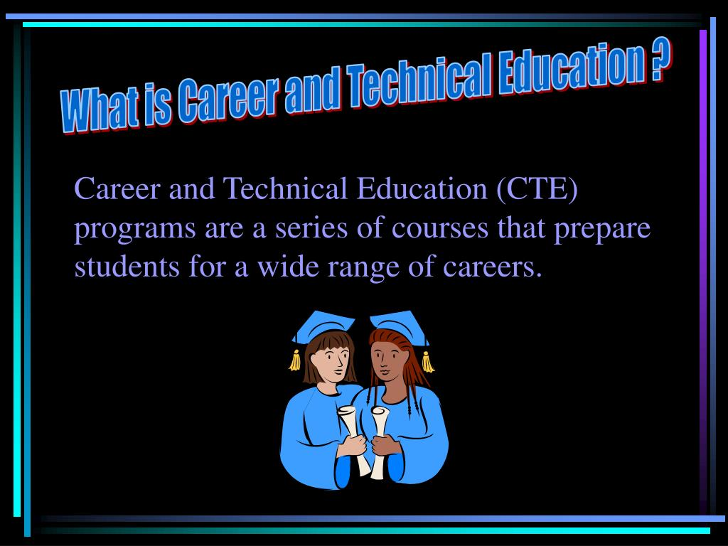 What is Career and Technical Education ?