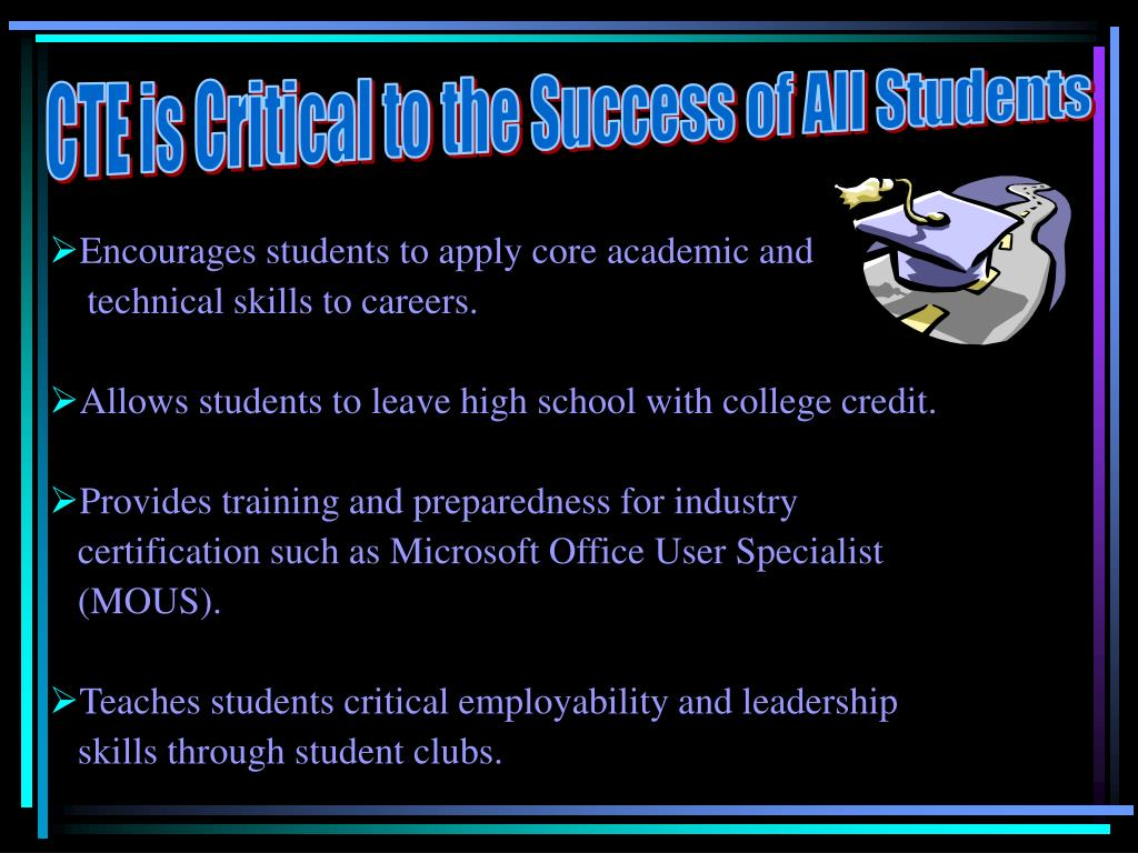 CTE is Critical to the Success of All Students