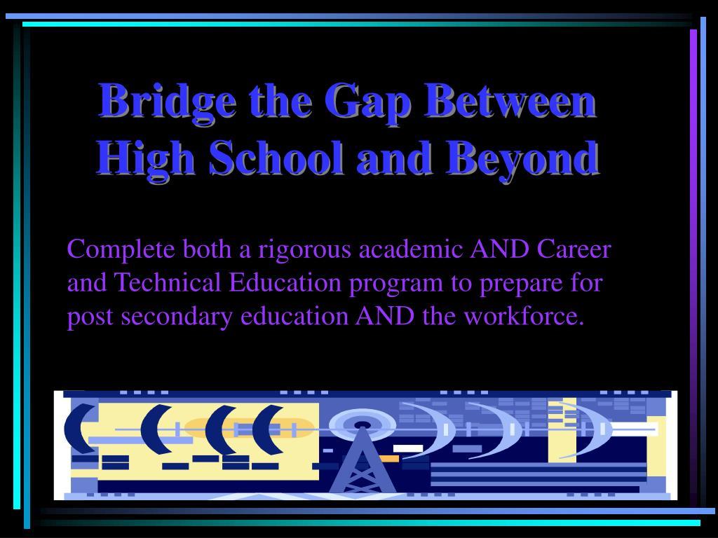 Bridge the Gap Between High School and Beyond
