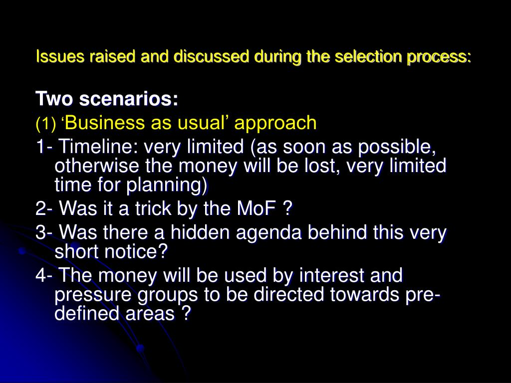Issues raised and discussed during the selection process:
