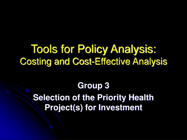 Tools for policy analysis costing and cost effective analysis