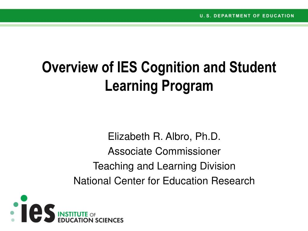 overview of ies cognition and student learning program l.