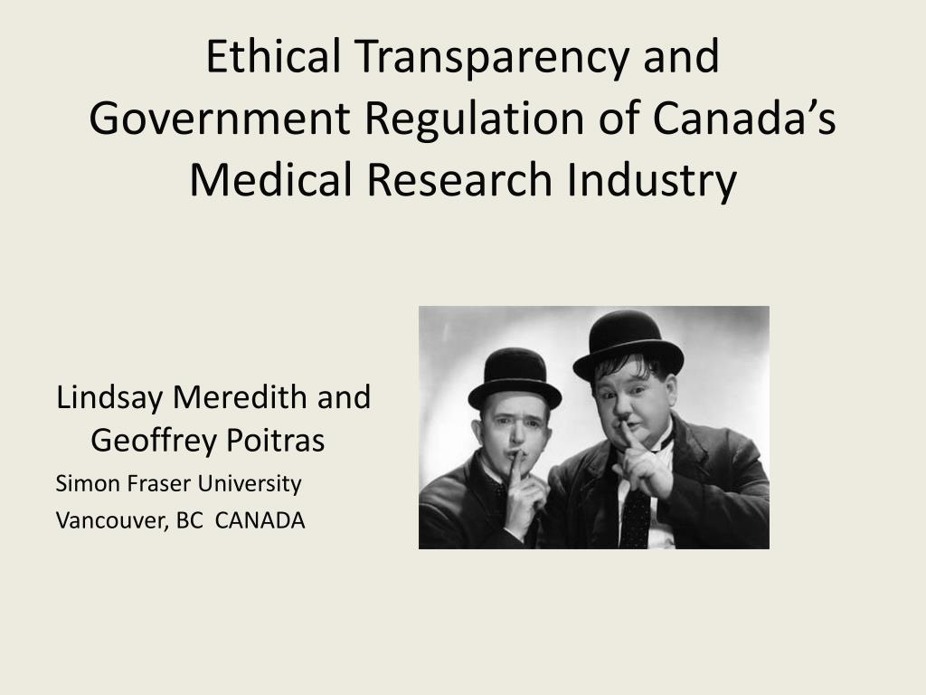 ethical transparency and government regulation of canada s medical research industry l.