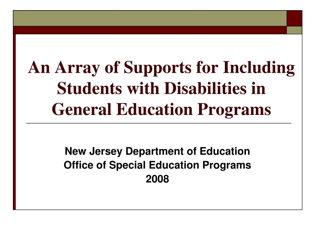 an array of supports for including students with disabilities in general education programs l.