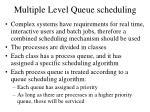 multiple level queue scheduling