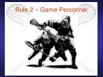 rule 2 game personnel