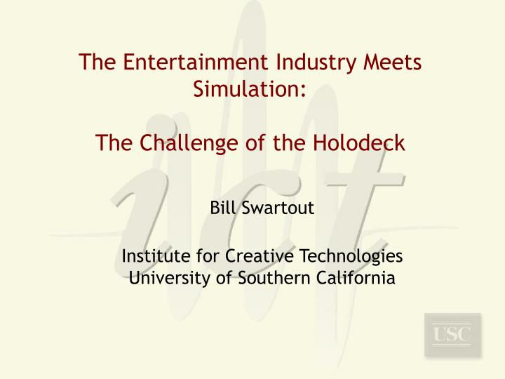 the entertainment industry meets simulation the challenge of the holodeck n.