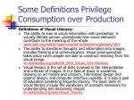 some definitions privilege consumption over production