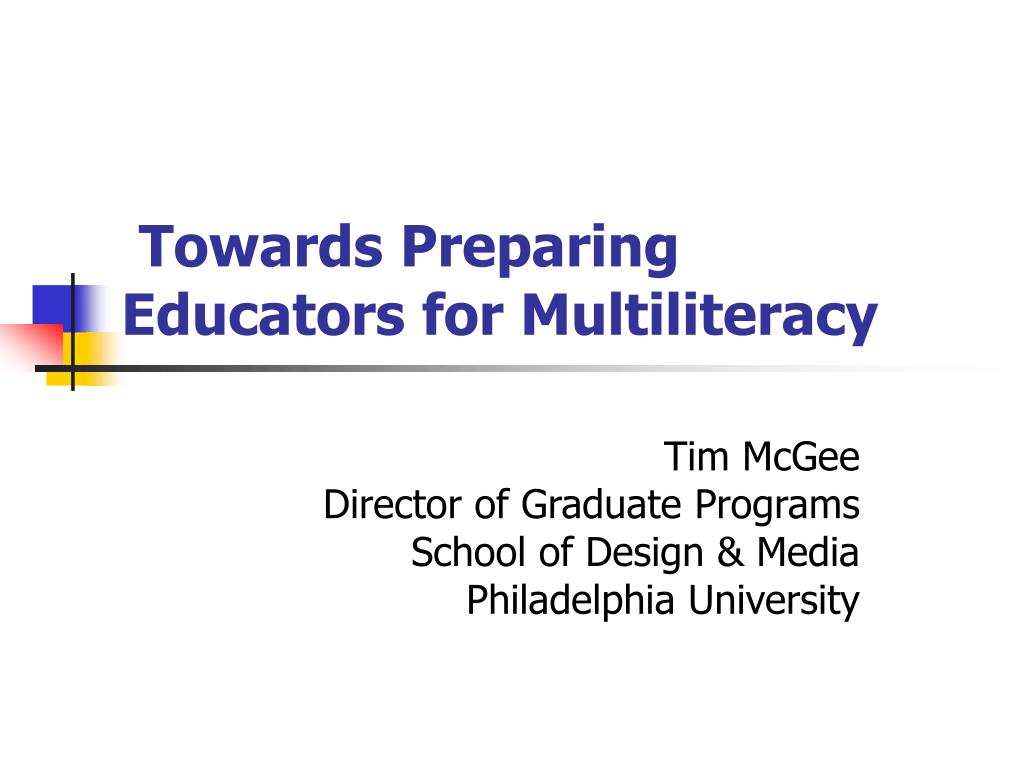 towards preparing educators for multiliteracy l.